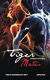Tiger Mates: A Romantic Caper Novel 23640977