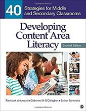 Developing Content Area Literacy: 40 Strategies for Middle and Secondary Classrooms 22464837