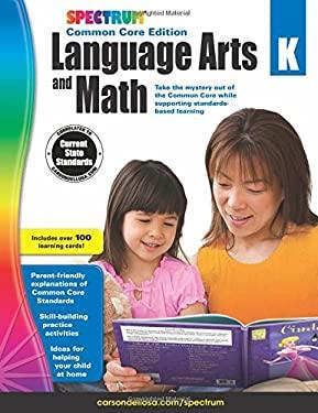 Spectrum Language Arts and Math, Grade K : Common Core Edition