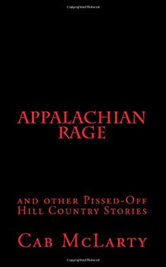 APPALACHIAN RAGE and other Pissed-Off Hill Country Stories