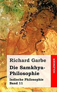 Die Samkhya-Philosophie: Indische Philosophie Band 11 (German Edition)