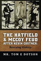 The Hatfield & McCoy Feud after Kevin Costner: Rescuing History 23089102