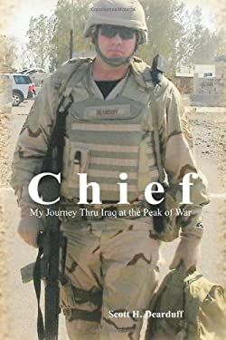 Chief: My Journey Thru Iraq at the Peak of War