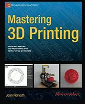 Mastering 3D Printing (Technology in Action) 22939634