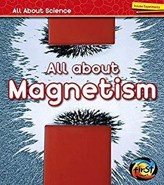 All About Magnetism (All About Science)