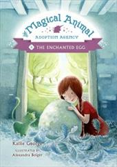 The Magical Animal Adoption Agency, Book 2 The Enchanted Egg 23282603
