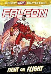 Falcon: Fight or Flight (A Mighty Marvel Chapter Book) 23087509