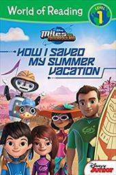 World of Reading: Miles From Tomorrowland How I Saved My Summer Vacation: Level 1 22985261
