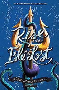Rise of the Isle of the Lost: A Descendants Novel (The Descendants)