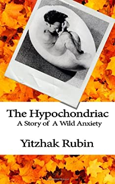 The Hypochondriac: A Story of Wild Anxiety