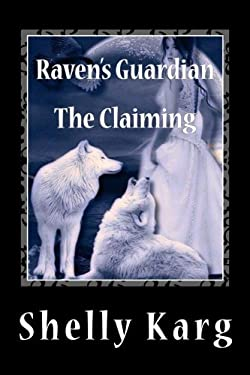 Raven's Guardian: The Claiming (Volume 1)