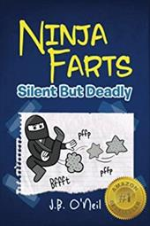 Ninja Farts: Silent But Deadly (The Disgusting Adventures of Milo Snotrocket) 22984538
