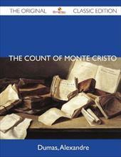 The Count of Monte Cristo - The Original Classic Edition
