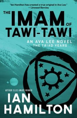 The Imam of Tawi-Tawi: The Triad Years: An Ava Lee Novel