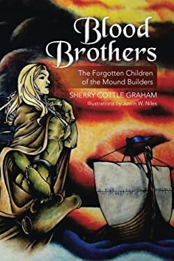 Blood Brothers: The Forgotten Children of the Mound Builders