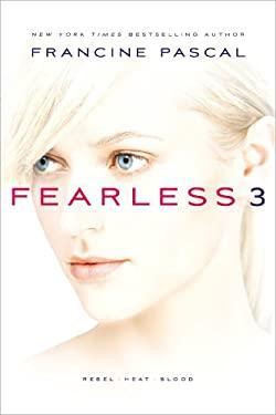 Fearless 3 : Rebel; Heat; Blood