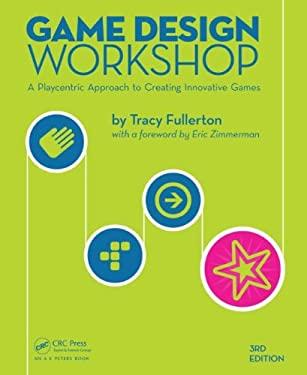 Game Design Workshop 9781482217162