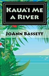 Kaua'i Me a River: An Islands of Aloha Mystery (Islands of Aloha Mystery Series) 21826759