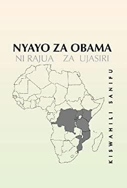 Nyayo Za Obama: Ni Rajua Za Ujasiri 9781483669403