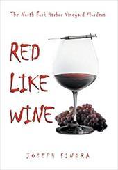 Red Like Wine: The North Fork Harbor Vineyard Murders 21211426