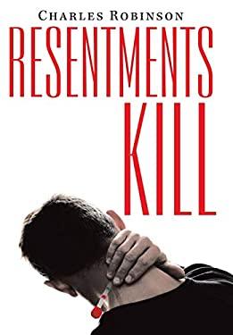 Resentments Kill
