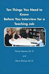 Ten Things You Need to Know Before You Interview for a Teaching Job 21154938