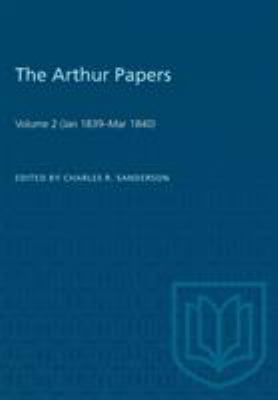 The Arthur Papers: Volume 2 (Jan 1839-Mar 1840) (Heritage)