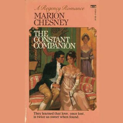 The Constant Companion (Regency series, Book 4) 9781482938913