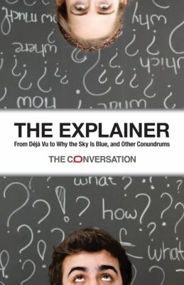 The Explainer: From Deja Vu to Why the Sky is Blue, and Other Conundrums 9781486300501