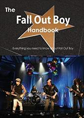 The Fall Out Boy Handbook - Everything You Need to Know about Fall Out Boy 20746432