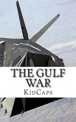 Gulf War : A History Just for Kids!