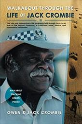 Walkabout Through the Life of Jack Crombie: Jack Crombie 20970249