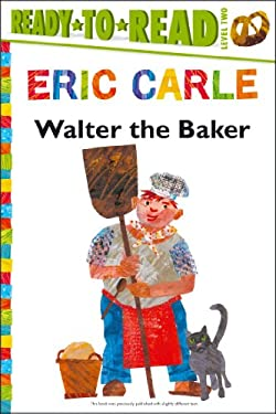 Walter the Baker (The World of Eric Carle)