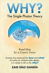 Why? the Single Photon Theory: The Single Photon Theory 20968491