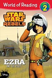 World of Reading Star Wars Rebels Ezra and the Pilot: Level 2 22108110