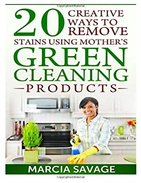 20 Creative Ways To Remove Stains Using Mother's Green Cleaning Products