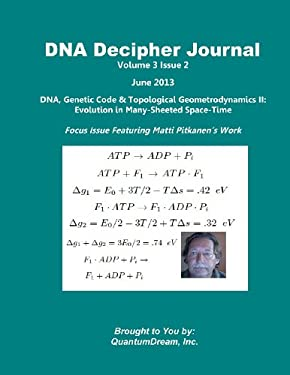 DNA Decipher Journal Volume 3 Issue 2: DNA, Genetic Code & Topological Geometrodynamics II: Evolution in Many-Sheeted Space-Time