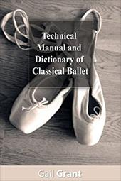Technical Manual and Dictionary of Classical Ballet 22555758