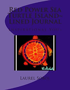 Red Power Sea Turtle Island~ Lined Journal (Little House Of Miracles~ Lined Journals)
