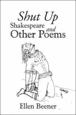 Shut Up Shakespeare and Other Poems