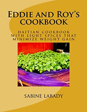 Eddie and Roy's cookbook: haitian cookbook without spices that minimize weight gain