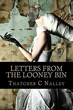 Letters From The Looney Bin