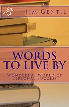 Words To Live By: Wonderful World of Personal Success