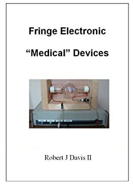 """Fringe Electronic """"Medical"""" Devices"""