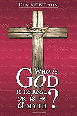 Who is God: IS HE REAL, OR IS HE A MYTH?