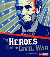 Heroes of the Civil War (The Story of the Civil War) 23128300