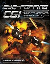 Eye-Popping CGI: Computer-Generated Special Effects (Awesome Special Effects) 22449033
