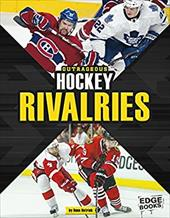 Outrageous Hockey Rivalries (Sports Rivalries) 23738480