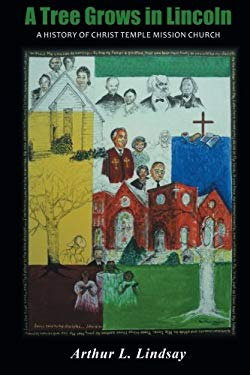 A Tree Grows in Lincoln: A History of Christ Temple Mission Church