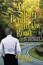 A Sharp Bend in the Road: 17 Intriguing Stories 22986774